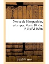 Notice de Lithographies, Estampes. Vente 10 Fevr. 1830 (Arts)