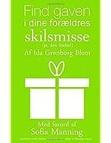 Find Gaven I Dine Foraeldres Skilsmisse (Ja, Den Findes!)
