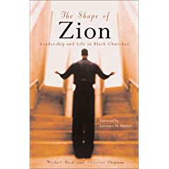 The Shape of Zion: Leadership and Life in Black Churches