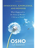 Innocence, Knowledge and Wonder (Osho Life Essentials)