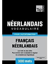 Vocabulaire Français-Néerlandais pour l'autoformation - 3000 mots (French Edition)