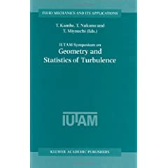 【クリックでお店のこの商品のページへ】IUTAM Symposium on Geometry and Statistics of Turbulence: Proceedings of the IUTAM Symposium held at the Shonan International Village Center, Hayama (Kanagawa-ken), Japan, November 1?5, 1999 (Fluid Mechanics and Its Applications): T. Kambe, T. Nakano