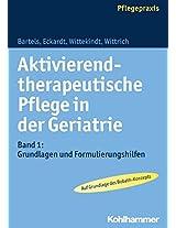 Aktivierend-therapeutische Pflege in Der Geriatrie: Grundlagen Und Formulierungshilfen: 1