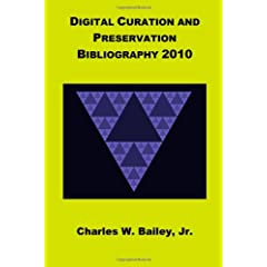 Digital Curation and Preservation Bibliography 2010