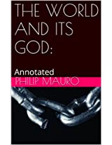 THE WORLD AND ITS GOD:: Annotated
