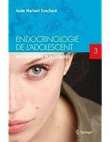 Endocrinologie de l'adolescent. Tome 3: Pathologies pubertaires