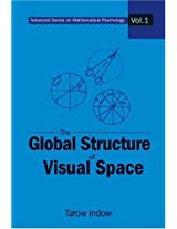 The Global Structure of Visual Space (Advanced Series on Mathematical Psychology)