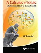 Calculus Of Ideas, A: A Mathematical Study Of Human Thought
