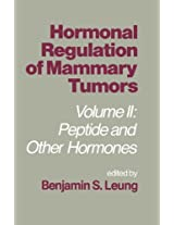 Hormonal Regulation of Mammary Tumors: Volume II: Peptide and Other Hormones: 2