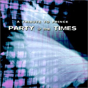 Party O' The Times A Tribute To Prince