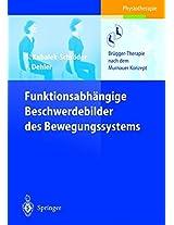 Funktionsabhängige Beschwerdebilder des Bewegungssystems: Brügger-Therapie nach dem Murnauer Konzept