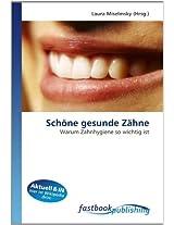 Schöne gesunde Zähne: Warum Zahnhygiene so wichtig ist