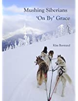 Mushing Siberians 'On By' Grace