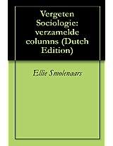 Vergeten Sociologie: verzamelde columns (Dutch Edition)