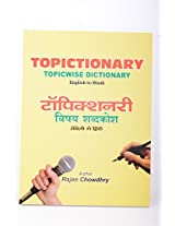 Topictionary (Topic-wise Dictionary English to Hindi) (Second Edition)