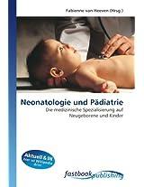 Neonatologie und Pädiatrie: Die medizinische Spezialisierung auf Neugeborene und Kinder