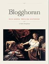 Blogghoran och andra trevliga historier. (Swedish Edition)