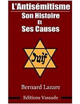 L'antisémitisme : Son histoire et ses causes (French Edition)