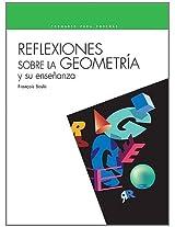 Reflexiones sobre la geometria y su ensenanza/  Reflections About Geometry And Its Teaching (Coleccion Formarse Para Ensenar)