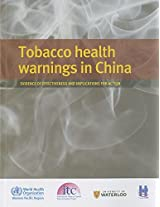 Tobacco Health Warnings in China: Evidence of Effectiveness and Implications for Action