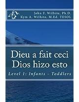 Dieu a fait ceci / Dios hizo esto (French - Spanish) Level 1 (Bilingual Books for Children t. 5) (French Edition)
