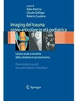 Imaging del trauma osteo-articolare in età pediatrica: Lesioni acute e croniche dello scheletro in accrescimento