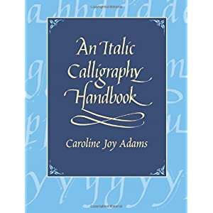 【クリックで詳細表示】An Italic Calligraphy Handbook (Dover Books on Lettering, Calligraphy, and Typography): Caroline Joy Adams: 洋書