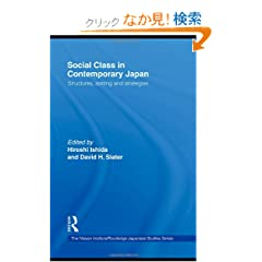 Social Class in Contemporary Japan: Structures, Sorting and Strategies (Nissan Institute/Routledge Japanese Studies)
