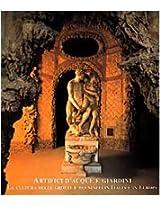 Artifici d'Acque e Giardini: La Culture Delle Grotte e Dei Ninfei in Italia e in Europa