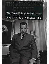 Arrogance of Power: The Secret Life of Richard Nixon