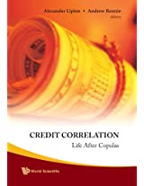 Credit Correlation: Life After Copulas
