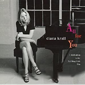 ♪All For You: A Dedication To The Nat King Cole Trio [Import]ダイアナ・クラール | 形式: CD