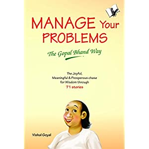 Manage Your Problems: The Gopal Bhand Way