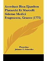 Accedunt Bina Ejusdem Plutarchi Et Marcelli Sidetae Medici Fragmenta, Graece