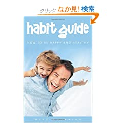 Habit Guide: How to Be Happy and Healthy