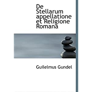 De Stellarum appellatione et Religione Romana (Large Print Edition)