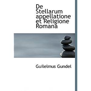 de Stellarum Appellatione Et Religione Romana