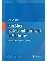 Dan Shen (Salvia miltiorrhiza) in Medicine: Volume 1. Biology and Chemistry