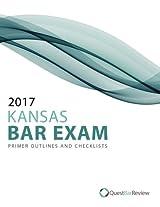 2017 Kansas Bar Exam Primer Outlines and Checklists