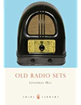 Old Radio Sets (Shire Library)