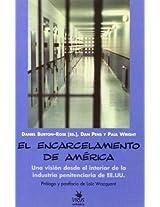 El Encarcelamiento De America: Una Vision Desde El Interior De La Industria Penitenciaria De Ee.uu.