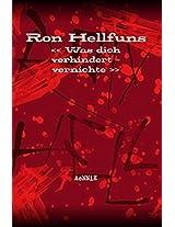 """Ron Hellfuns """"Was dich verhindert - vernichte"""" (German Edition)"""