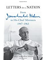 Letters for a Nation : From Jawaharlal Nehru to His Chief Ministers 1947-1963
