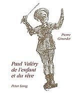 Paul Valery: de L'Enfant Et Du Reve