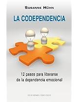 La codependencia / Codependence: 12 pasos para liberarse de la dependencia emocional