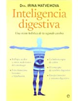 Inteligencia digestiva / Digestive intelligence: Una vision holistica de tu segundo cerebro / A Holistic View of Your Second Brain