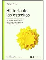 Historia de las estrellas/ History of the Stars: La Vida Del Sol, Las Supernovas, Los Agujeros Negros…/ Life of the Sun, the Supernovas, the Black Hole: 0