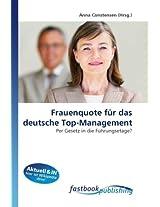 Frauenquote für das deutsche Top-Management: Per Gesetz in die Führungsetage?