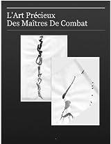 L'art precieux des maitres de combat (French Edition)
