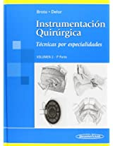 Instrumentacion Quirurgica/ Intervention Orchestration: Tecnicas Por Especialidades/ Techniques for Specialties: 2